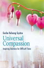 Universal Compassion: Inspiring Solutions for Difficult Times Cover Image