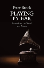 Playing by Ear: Reflections on Sound and Music Cover Image