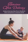 Exercises After Delivery: Workout Exercises New Moms Should Do After Giving Birth To Improve Health: How To Return To Exercise After C-Section R Cover Image