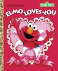 Elmo Loves You (Sesame Street) (Little Golden Book) Cover Image