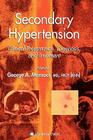 Secondary Hypertension: Clinical Presentation, Diagnosis, and Treatment (Clinical Hypertension and Vascular Diseases) Cover Image