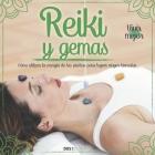 Reiki Y Gemas: cómo utilizar la energía de las piedras para lograr mayor bienestar Cover Image