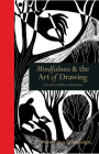 Mindfulness & the Art of Drawing: A Creative Path to Awareness Cover Image