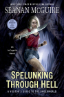 Spelunking Through Hell: A Visitor's Guide to the Underworld (InCryptid #11) Cover Image