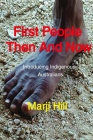 First People Then and Now: Introducing Indigenous Australians Cover Image