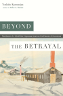 Beyond the Betrayal: The Memoir of a World War II Japanese American Draft Resister of Conscience (Nikkei in the Americas) Cover Image
