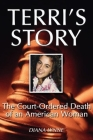 Terri's Story: The Court-Ordered Death of an American Woman Cover Image