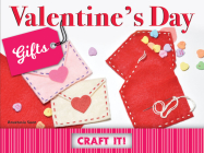 Valentine's Day Gifts (Craft It!) Cover Image
