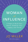 Woman of Influence: 9 Steps to Build Your Brand, Establish Your Legacy, and Thrive Cover Image