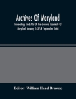 Archives Of Maryland; Proceedings And Acts Of The General Assembly Of Maryland January 1637-8, September 1664 Cover Image