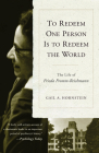 To Redeem One Person is to Redeem the World: The Life of Freida Fromm-Reichmann Cover Image