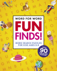 Word for Word: Fun Finds!: Word Search Puzzles for Kids Ages 6-8 Cover Image