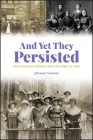 And Yet They Persisted: How American Women Won the Right to Vote Cover Image