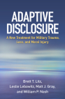 Adaptive Disclosure: A New Treatment for Military Trauma, Loss, and Moral Injury Cover Image
