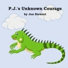 P.J.'s Unknown Courage Cover Image