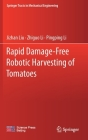 Rapid Damage-Free Robotic Harvesting of Tomatoes (Springer Tracts in Mechanical Engineering) Cover Image