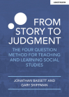 From Story to Judgment: The Four Question Method for Teaching and Learning Social Studies Cover Image