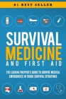 Survival Medicine & First Aid: The Leading Prepper's Guide to Survive Medical Emergencies in Tough Survival Situations Cover Image