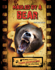 Mauled by a Bear (Close Encounters of the Wild Kind) Cover Image