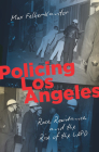 Policing Los Angeles: Race, Resistance, and the Rise of the LAPD (Justice) Cover Image