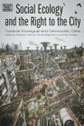 Social Ecology and the Right to the City: Towards Ecological and Democratic Cities Cover Image