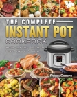 The Complete Instant Pot Cookbook: Healthy and Tasty Recipes for Smart People on A Budget Cover Image