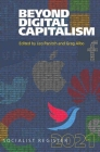 Beyond Digital Capitalism: New Ways of Living: Socialist Register 2021 Cover Image