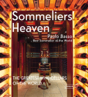 Sommeliers' Heaven: The Greatest Wine Cellars of the World Cover Image