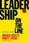 Leadership on the Line: Staying Alive Through the Dangers of Change Cover Image