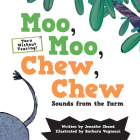 Moo, Moo, Chew, Chew: Sounds from the Farm Cover Image