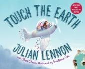Touch the Earth (Julian Lennon White Feather Flier Advent) Cover Image