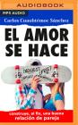 El Amor Se Hace: Más Allá de Juventud En Éxtasis Cover Image