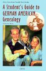 A Student's Guide to German American Genealogy (Oryx American Family Tree) Cover Image