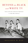 Beyond the Black and White TV: Asian and Latin American Spectacle in Cold War America Cover Image