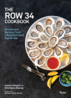 The Row 34 Cookbook: Stories and Recipes from a Neighborhood Oyster Bar Cover Image