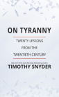 On Tyranny: Twenty Lessons from the Twentieth Century Cover Image