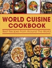 World Cuisine cookbook: Best Recipes From Around The World Cover Image