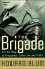 The Brigade: An Epic Story of Vengeance, Salvation, and WWII Cover Image