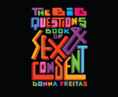 The Big Questions Book of Sex & Consent Cover Image