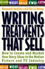 Writing Treatments That Sell: How to Create and Market Your Story Ideas to the Motion Picture and TV Industry Cover Image