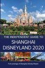 The Independent Guide to Shanghai Disneyland 2020 Cover Image