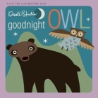 Goodnight, Owl: A Lift-The-Flap Bedtime Book Cover Image