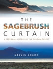 The Sagebrush Curtain: A Personal History of the Oregon Desert Cover Image