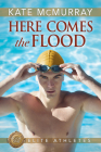 Here Comes the Flood (Elite Athletes #1) Cover Image