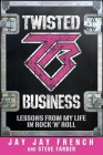 Twisted Business:  Lessons from My Life in Rock 'n Roll Cover Image