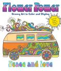 Flower Power: Groovy Art to Color and Display Cover Image