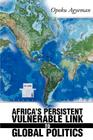 Africa's Persistent Vulnerable Link to Global Politics Cover Image