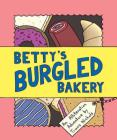 Betty's Burgled Bakery: An Alliteration Adventure Cover Image