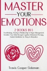 Master Your Emotions: This Book Includes: Overthinking, Anxiety in Relationship and Anger Management. Declutter Your Mind through Cognitive Cover Image