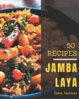 50 Jambalaya Recipes: I Love Jambalaya Cookbook! Cover Image